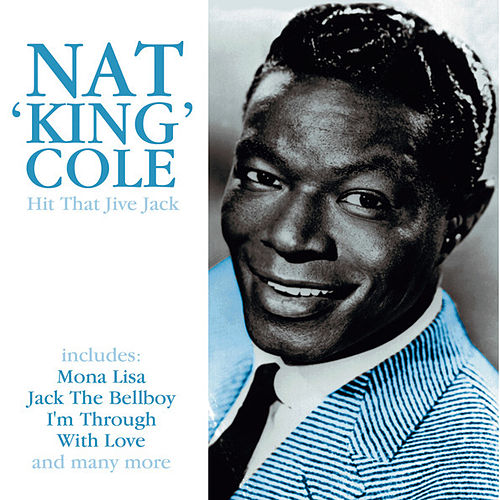 Play & Download Hit That Jive Jack by Nat King Cole | Napster