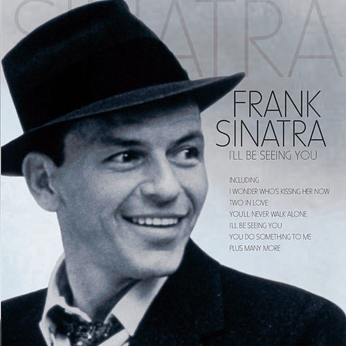 Play & Download I'll Be Seeing You by Frank Sinatra | Napster