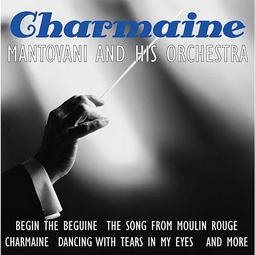Charmaine by Mantovani & His Orchestra