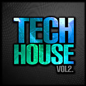 Play & Download Tech House, Vol. 2 by Various Artists | Napster