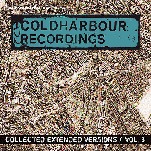 Play & Download Coldharbour Collected Extended Versions, Vol. 3 by Various Artists | Napster