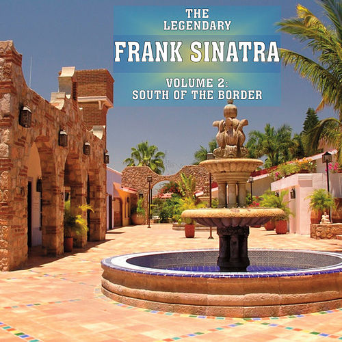 Play & Download South Of The Border Vol 2 by Frank Sinatra | Napster