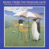 Music From The Penguin Cafe by Penguin Cafe Orchestra