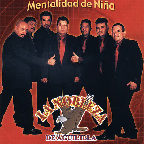 Play & Download Mentalidad De Nina by La Nobleza De Aguililla | Napster