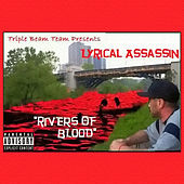 Rivers Of Blood by Lyrical Assassin