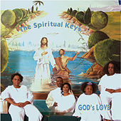 Play & Download God's Love by The Spiritual Keys | Napster