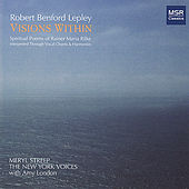 Play & Download Robert Lepley: Visions Within - Spiritual Poems of Rainer Maria Rilke by Various Artists | Napster