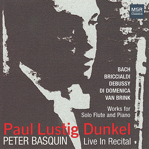 Play & Download Live In Recital: Solo Flute by Paul Lustig Dunkel | Napster