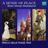 Play & Download A Sense of Place: Ravel, Sheng & Shostakovich by Triple Helix Piano Trio | Napster