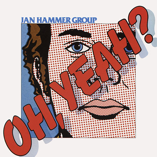 Play & Download Oh, Yeah? by Jan Hammer | Napster