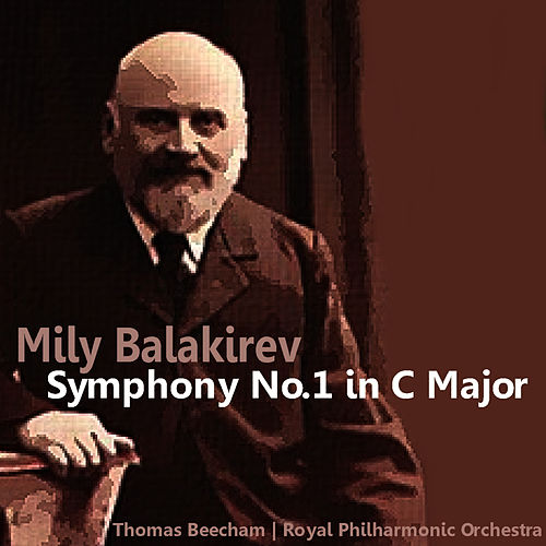 Balakirev: Symphony No. 1 in C Major by Royal Philharmonic Orchestra