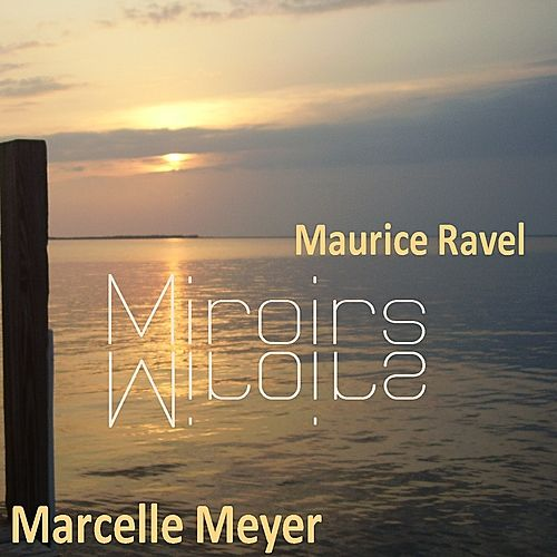 Play & Download Ravel: Miroirs by Marcelle Meyer | Napster