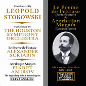 Play & Download Scriabin: Le Poeme de l'extase & Amirov: Azerbaijan Mugam by Houston Symphony Orchestra | Napster