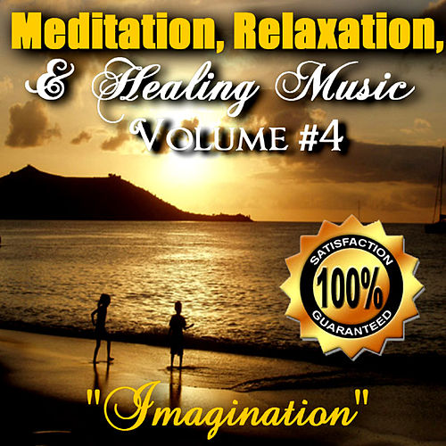 Volume #4 'Imagination' by Meditation, Relaxation,