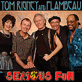 Serious Fun by Tom Rigney and Flambeau