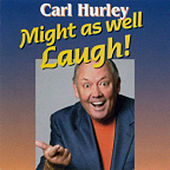 Play & Download Might As Well Laugh by Carl Hurley | Napster