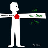 Get Another Plan - All Mixes by Abstract Truth