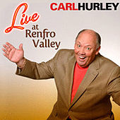 Play & Download Live at Renfro Valley by Carl Hurley | Napster