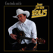 Play & Download Con Toda Mi Fe by Jose Javier Solis | Napster