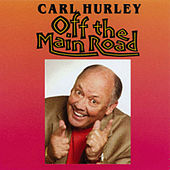 Play & Download Off the Main Road by Carl Hurley | Napster