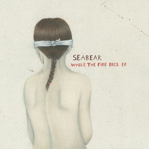 Play & Download While The Fire Dies EP by Seabear | Napster