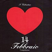 Play & Download 14 Febbraio Compilation by Various Artists | Napster