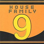 House Family, Vol. 9 by Various Artists