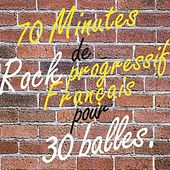 Play & Download 70 Minutes de rock progressif francais by Various Artists | Napster