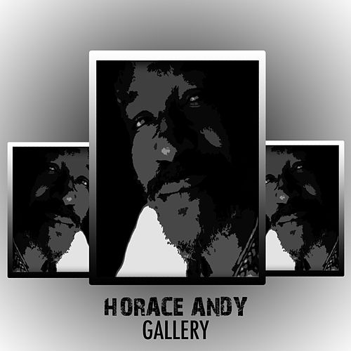 Play & Download The Reggae Artists Gallery by Horace Andy | Napster