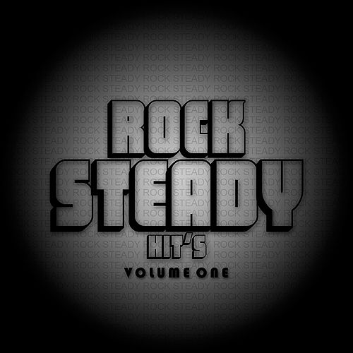 Play & Download Rock Steady Hits Volume 1 by Various Artists | Napster