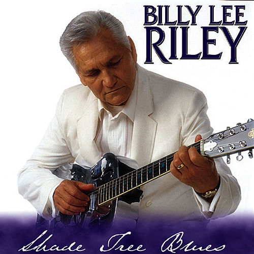 Play & Download Shade Tree Blues by Billy Lee Riley | Napster