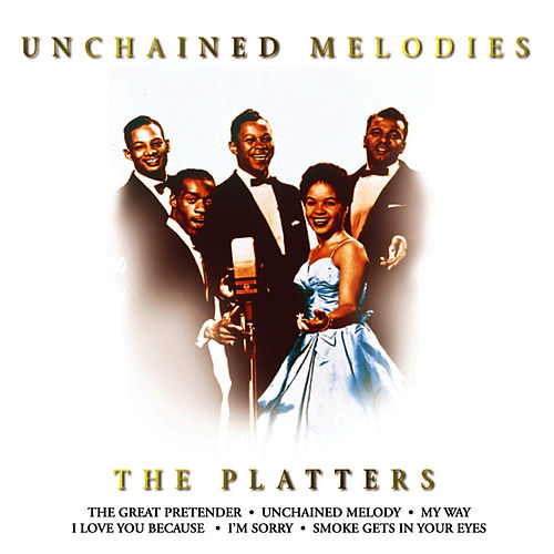 Unchained Melodies by The Platters