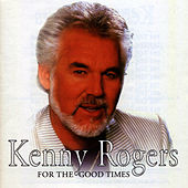 Play & Download For The Good Times by Kenny Rogers | Napster