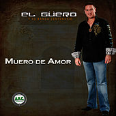 Play & Download Muero de Amor - Single by El Guero y Su Banda Centenario | Napster
