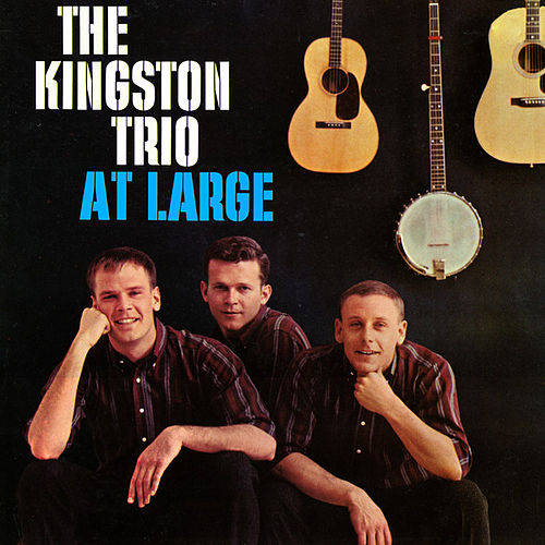 Play & Download The Kingston Trio At Large by The Kingston Trio | Napster
