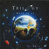 Play & Download Here It Is by Trilogy | Napster