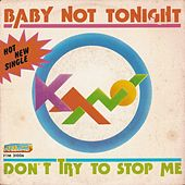 Don't Try to Stop Me / Baby Not Tonight (7 Single) by Kano