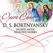Play & Download Dmitry Bortniansky (Sacred Music , Selected Works) by Chamber Choir Lege Artis | Napster