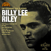 Play & Download The Legendary Sun Classics by Billy Lee Riley | Napster