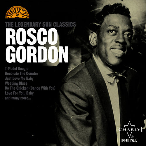 Play & Download The Legendary Sun Classics by Rosco Gordon | Napster