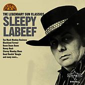 Play & Download The Legendary Sun Classics by Sleepy LaBeef | Napster