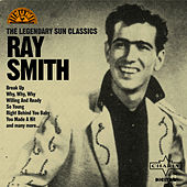 Play & Download The Legendary Sun Classics by Ray Smith | Napster