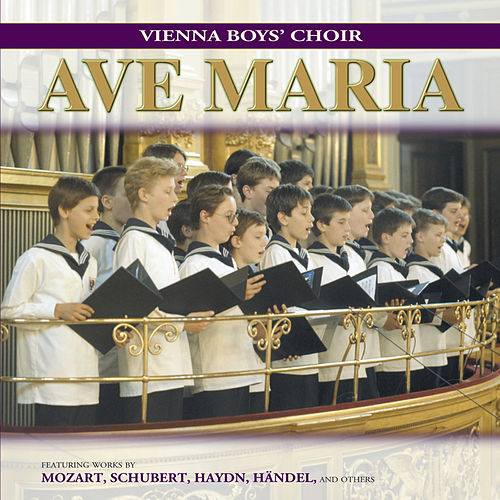 Vienna Boys' Choir - Ave Maria by Various Artists