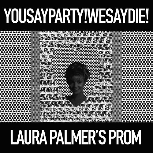 Play & Download Laura Palmer's Prom (Single) by You Say Party! We Say Die! | Napster