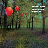 Play & Download 99 Red Balloons by Crushed Stars | Napster