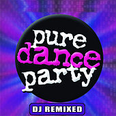 Pure Dance Party – DJ Remixed by United DJ's of Dance