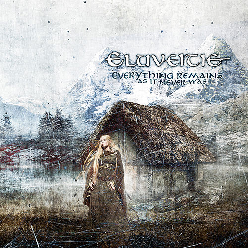 Play & Download Everything Remains (As It Never Was) by Eluveitie | Napster