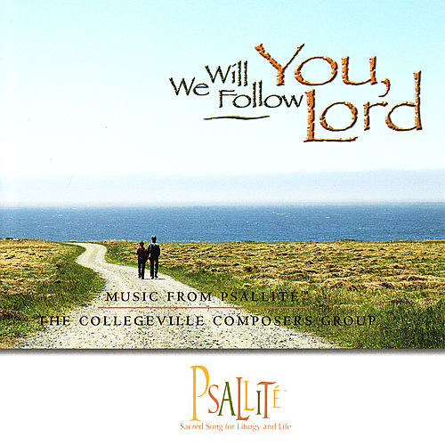 Play & Download We Will Follow You, Lord by The Collegeville Composers Group | Napster