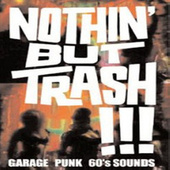 Nothin' But Trash by Various Artists