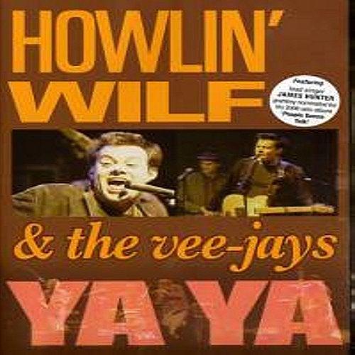 Play & Download Ya Ya by Howlin' Wilf | Napster